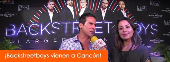 Backstreet boys vienen a Cancún